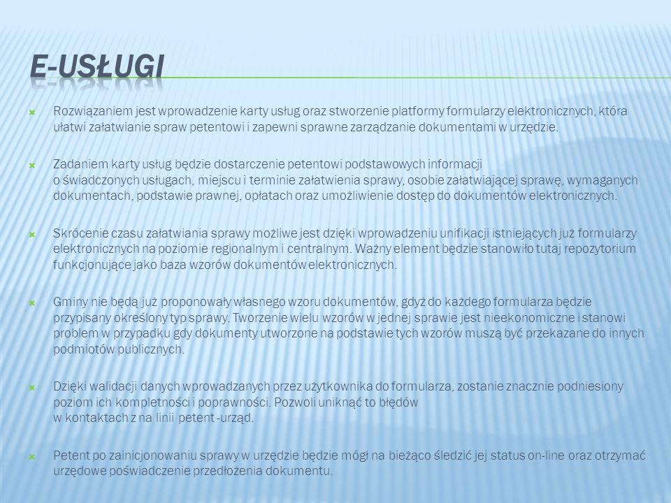 Rozwiązaniem jest wprowadzenie karty usług oraz stworzenie platformy formularzy elektronicznych, która ułatwi załatwianie spraw petentowi i zapewni sp