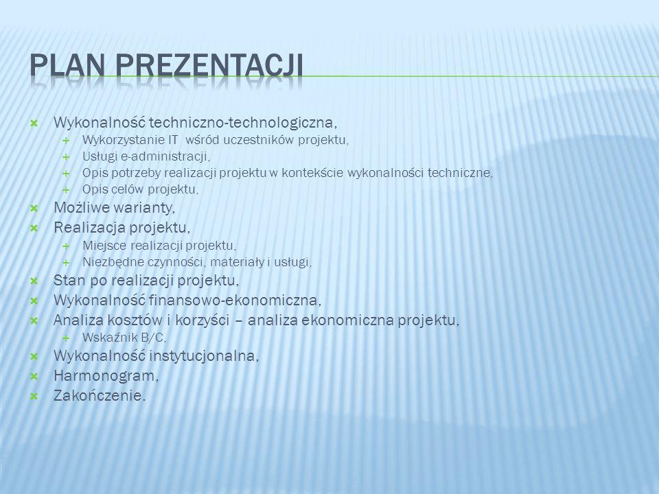 Wykonalność techniczno-technologiczna, Wykorzystanie IT wśród uczestników projektu, Usługi e-administracji, Opis potrzeby realizacji projektu w kontek