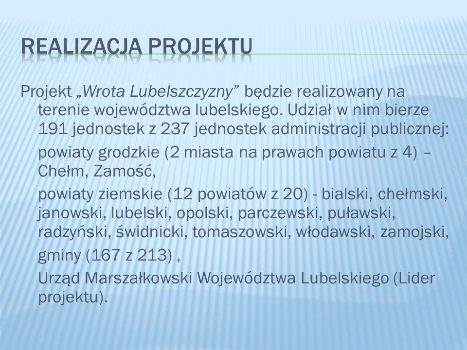Projekt Wrota Lubelszczyzny będzie realizowany na terenie województwa lubelskiego. Udział w nim bierze 191 jednostek z 237 jednostek administracji pub