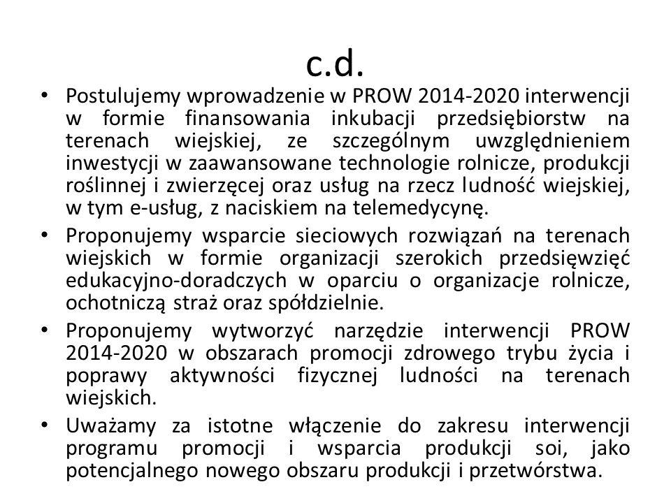 c.d. Postulujemy wprowadzenie w PROW 2014-2020 interwencji w formie finansowania inkubacji przedsiębiorstw na terenach wiejskiej, ze szczególnym uwzgl