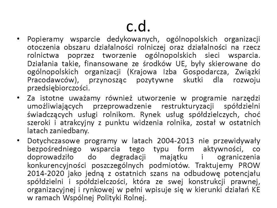 c.d. Popieramy wsparcie dedykowanych, ogólnopolskich organizacji otoczenia obszaru działalności rolniczej oraz działalności na rzecz rolnictwa poprzez