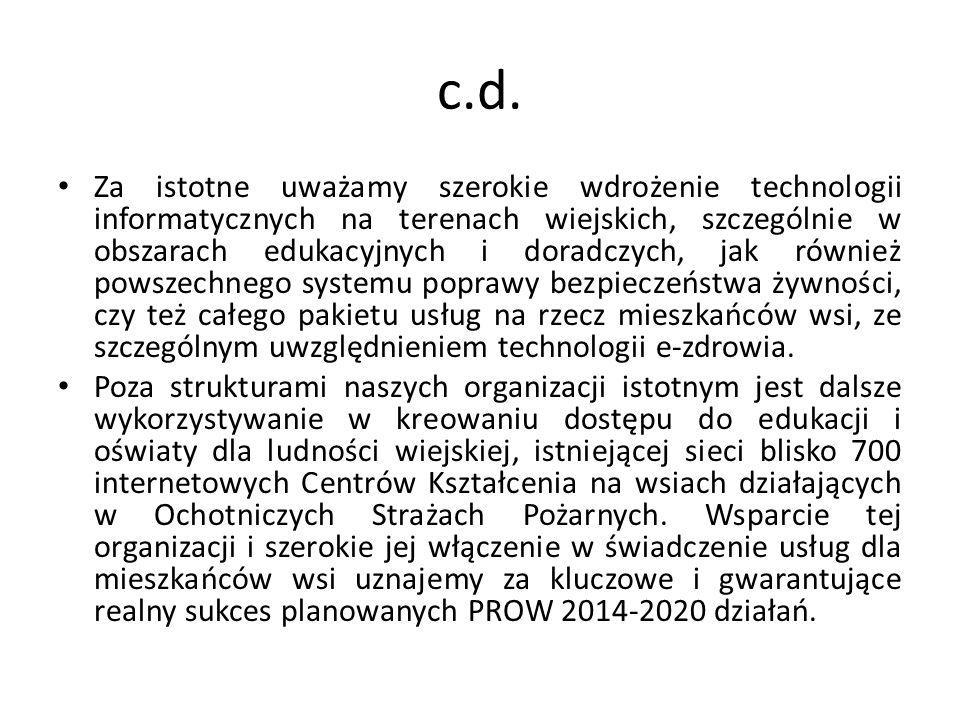 c.d. Za istotne uważamy szerokie wdrożenie technologii informatycznych na terenach wiejskich, szczególnie w obszarach edukacyjnych i doradczych, jak r