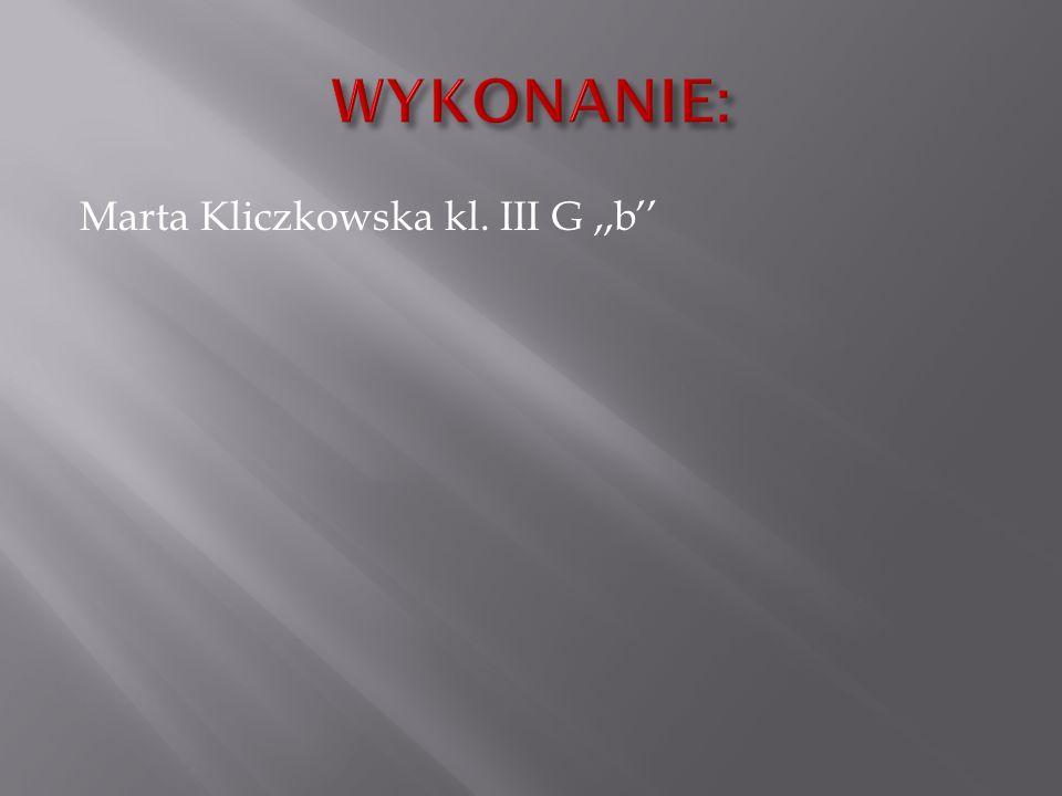 Marta Kliczkowska kl. III G,,b
