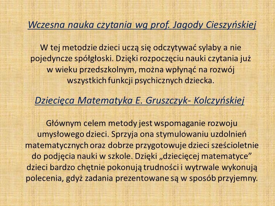 Wczesna nauka czytania wg prof. Jagody Cieszyńskiej W tej metodzie dzieci uczą się odczytywać sylaby a nie pojedyncze spółgłoski. Dzięki rozpoczęciu n