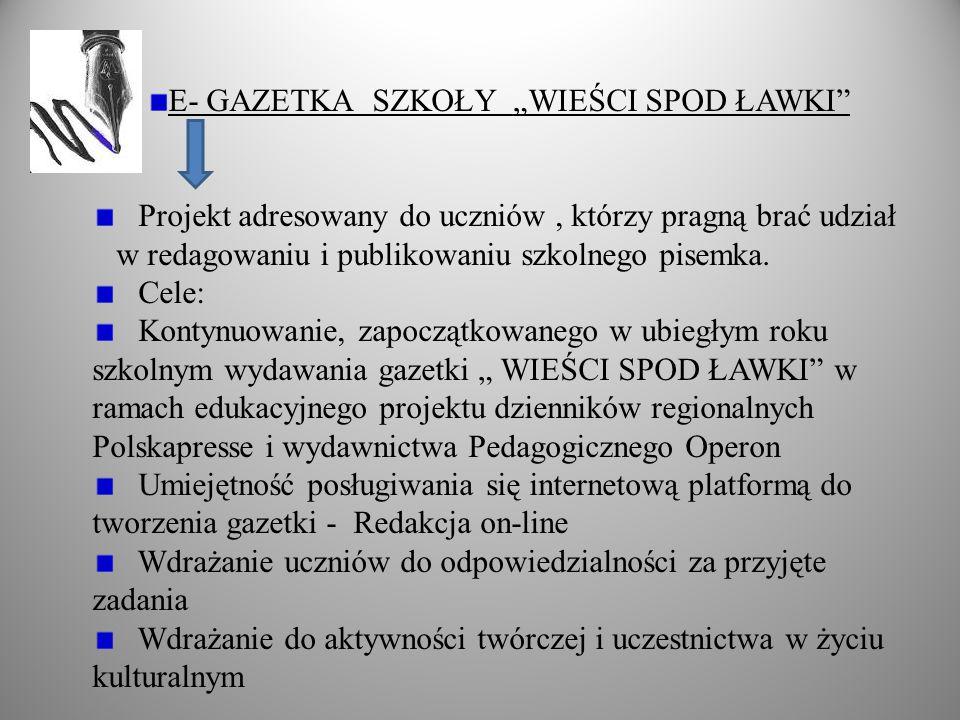 E- GAZETKA SZKOŁY WIEŚCI SPOD ŁAWKI Projekt adresowany do uczniów, którzy pragną brać udział w redagowaniu i publikowaniu szkolnego pisemka. Cele: Kon