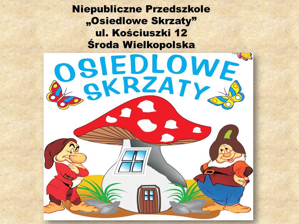 Niepubliczne Przedszkole Osiedlowe Skrzaty ul. Kościuszki 12 Środa Wielkopolska
