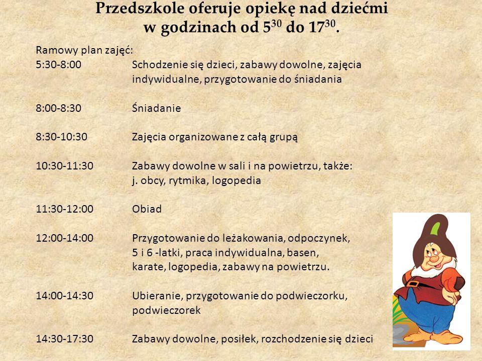 Przedszkole oferuje opiekę nad dziećmi w godzinach od 5 30 do 17 30. Ramowy plan zajęć: 5:30-8:00Schodzenie się dzieci, zabawy dowolne, zajęcia indywi