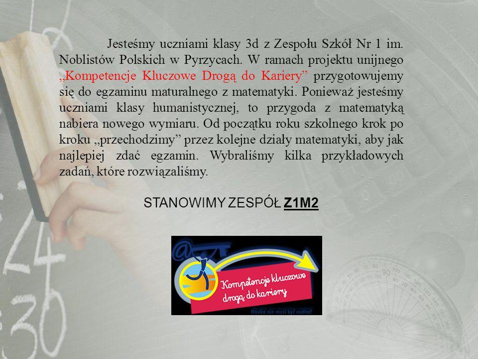 Jesteśmy uczniami klasy 3d z Zespołu Szkół Nr 1 im. Noblistów Polskich w Pyrzycach. W ramach projektu unijnego Kompetencje Kluczowe Drogą do Kariery p