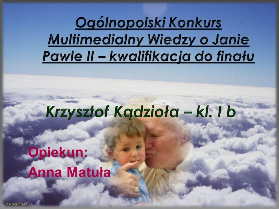 Opiekun: Anna Matuła