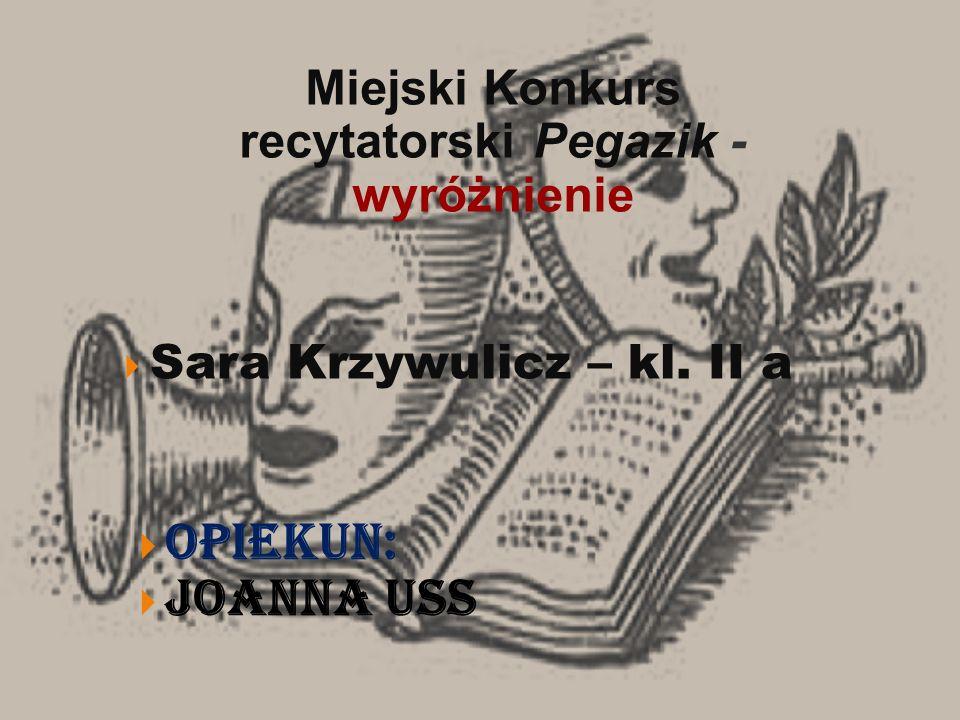Agata Michalska – kl.III b Magdalena Lesiczka – kl.