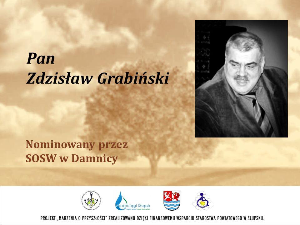 Pan Zdzisław Grabiński Nominowany przez SOSW w Damnicy
