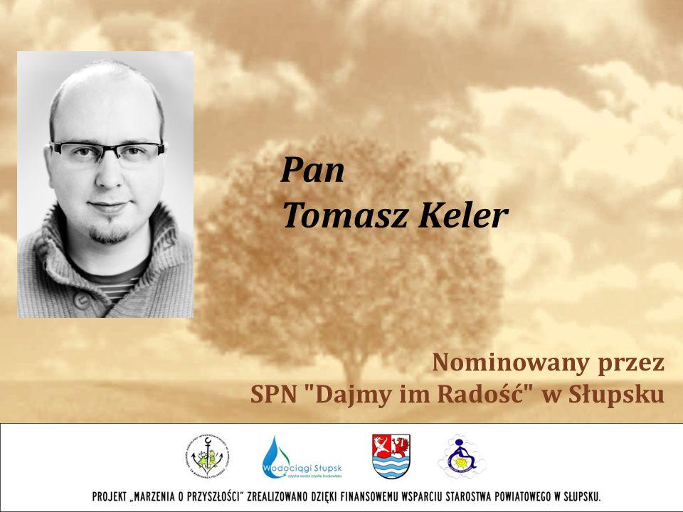 Pan Tomasz Keler Nominowany przez SPN