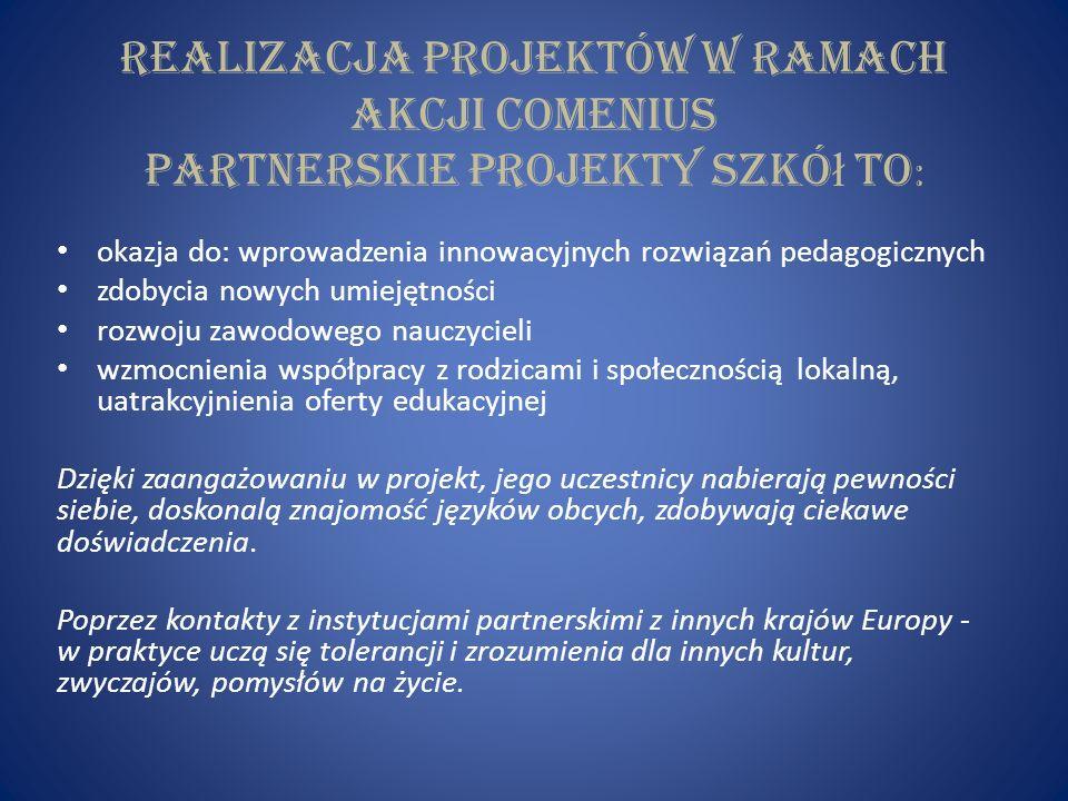 Czas trwania projektu to 2 lata J Ę zykiem komunikacji w ramach projektu może być jeden z oficjalnych języków Unii Europejskiej