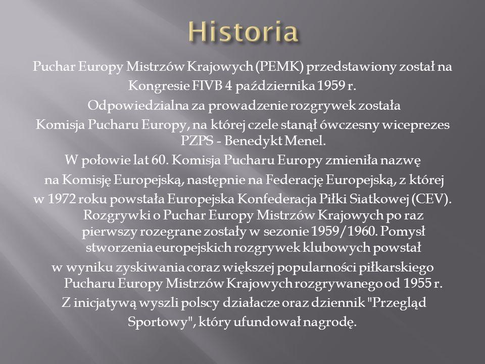 Puchar Europy Mistrzów Krajowych (PEMK) przedstawiony został na Kongresie FIVB 4 października 1959 r. Odpowiedzialna za prowadzenie rozgrywek została