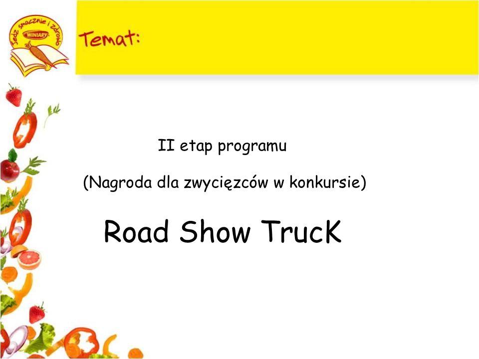 II etap programu (Nagroda dla zwycięzców w konkursie) Road Show TrucK