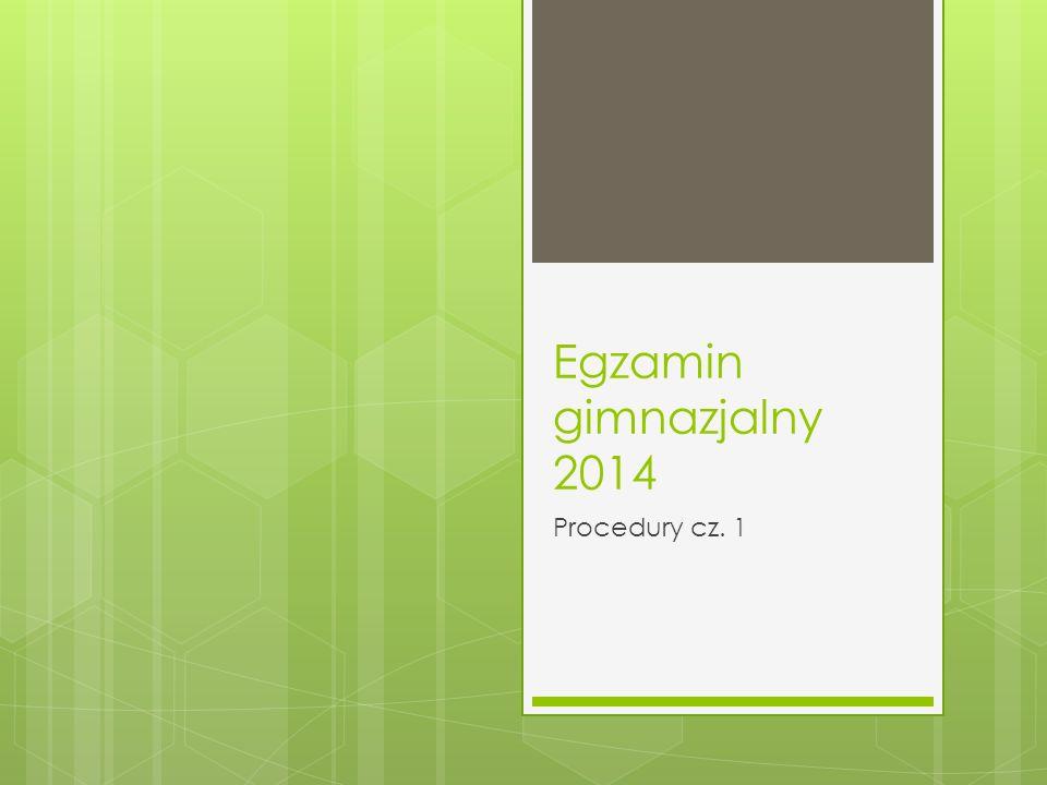 Egzamin gimnazjalny 2014 Procedury cz. 1