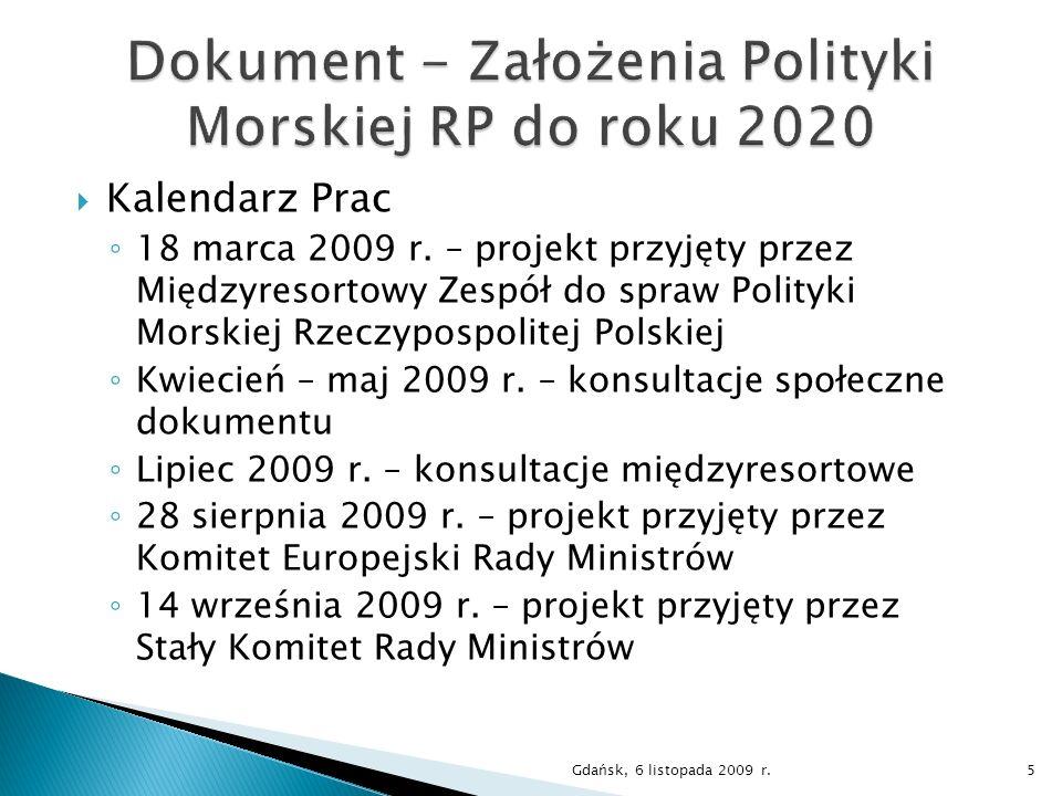 Kalendarz Prac 18 marca 2009 r. – projekt przyjęty przez Międzyresortowy Zespół do spraw Polityki Morskiej Rzeczypospolitej Polskiej Kwiecień – maj 20