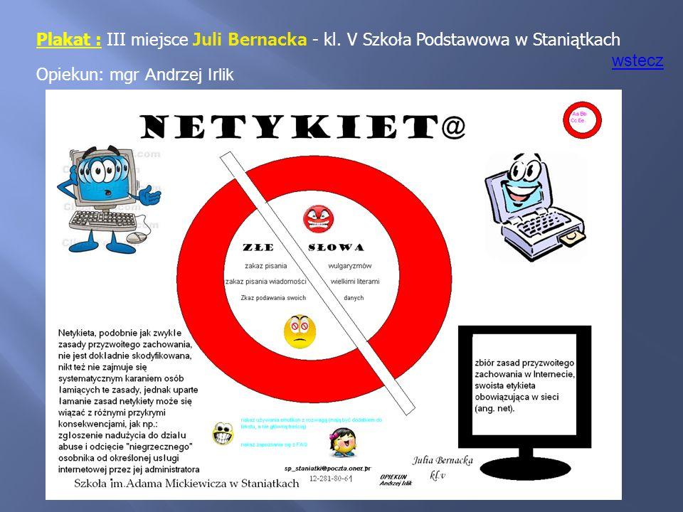 Plakat : III miejsce Juli Bernacka - kl. V Szkoła Podstawowa w Staniątkach Opiekun: mgr Andrzej Irlik wstecz