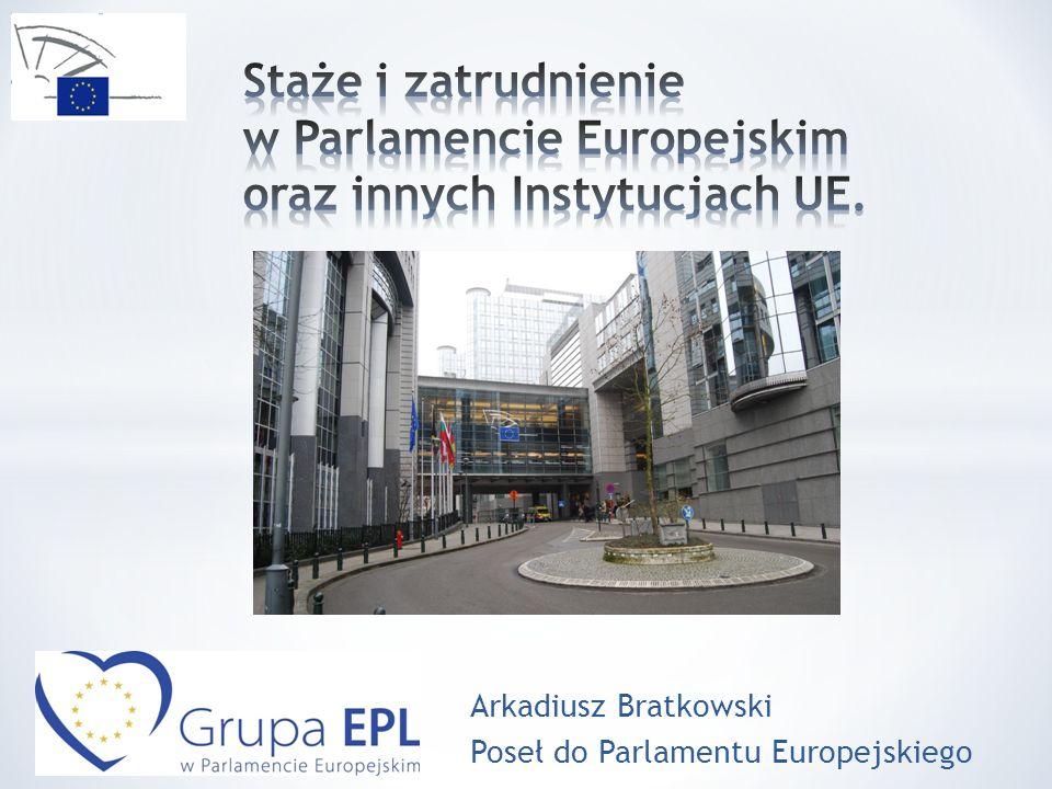 Miejsce stażu: * Bruksela * Luksemburg (np.
