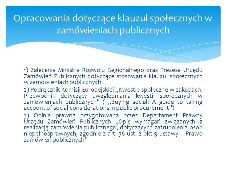 Opracowany dokument ma na celu zwiększenie stopnia uwzględniania aspektów środowiskowych oraz społecznych w zamówieniach publicznych.