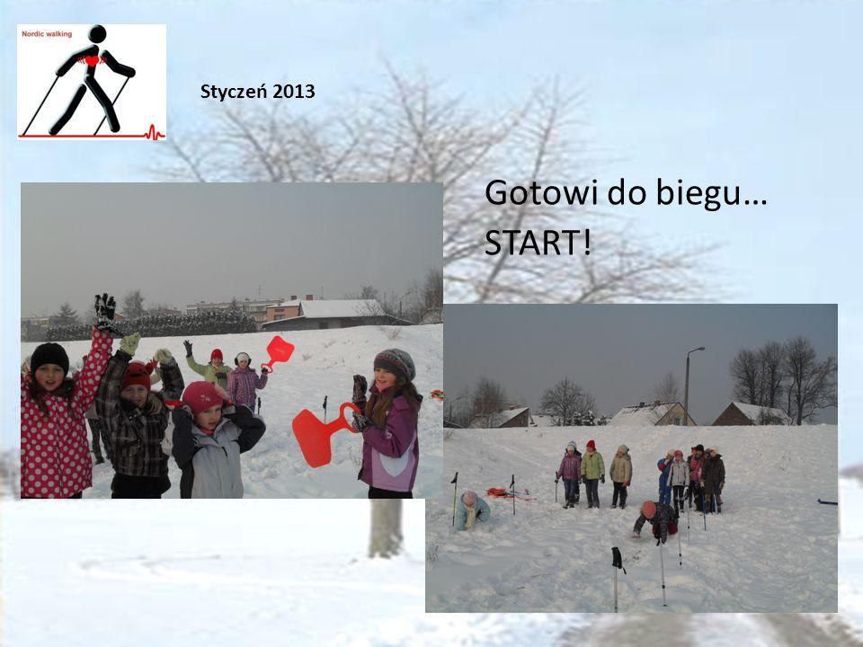 Gotowi do biegu… START! Styczeń 2013