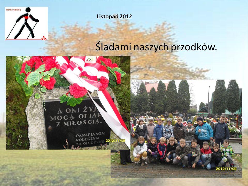 Listopad 2012 Śladami naszych przodków.