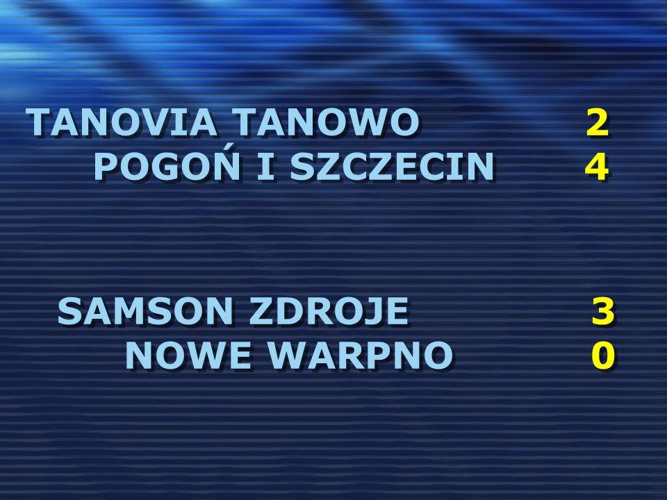 TANOVIA TANOWO 2 POGOŃ I SZCZECIN 4 SAMSON ZDROJE3 NOWE WARPNO0