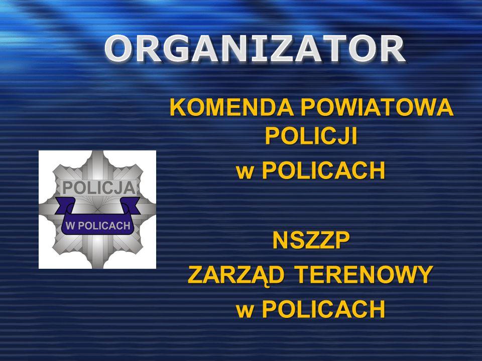 KOMENDA POWIATOWA POLICJI w POLICACH NSZZP ZARZĄD TERENOWY w POLICACH