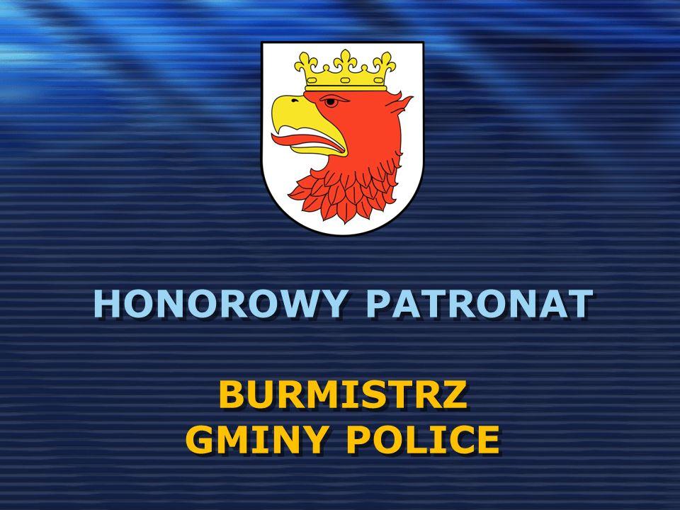 HONOROWY PATRONAT BURMISTRZ GMINY POLICE