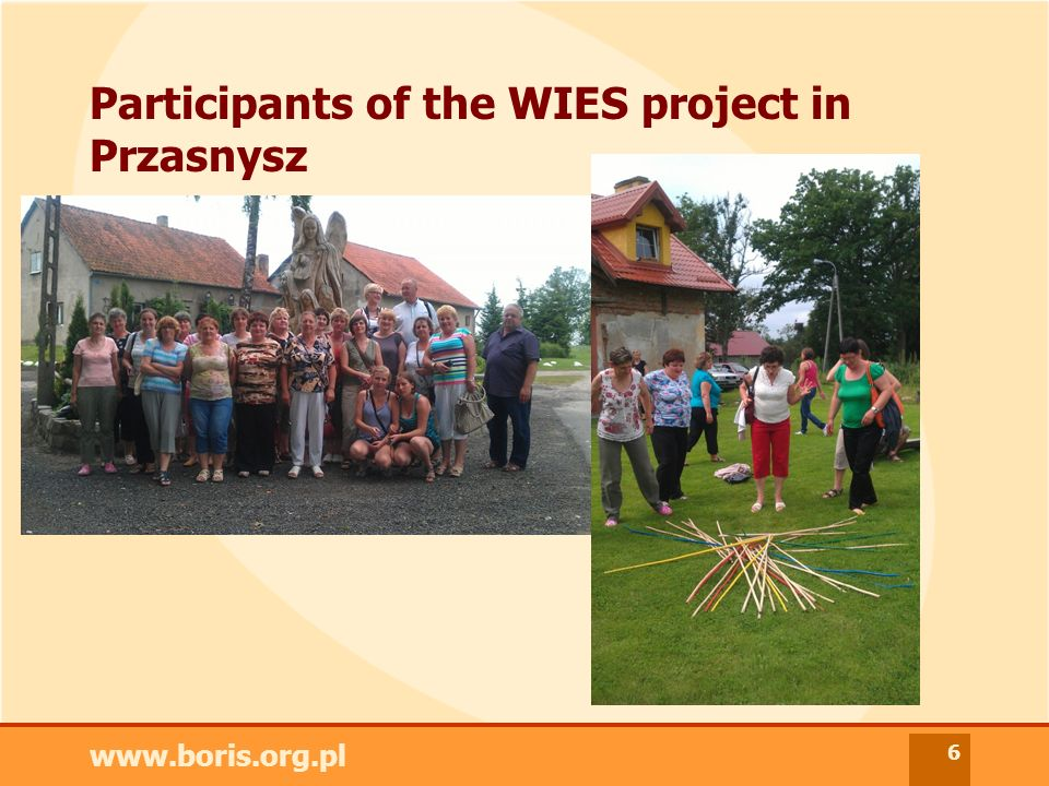 www.boris.org.pl 6 Participants of the WIES project in Przasnysz.