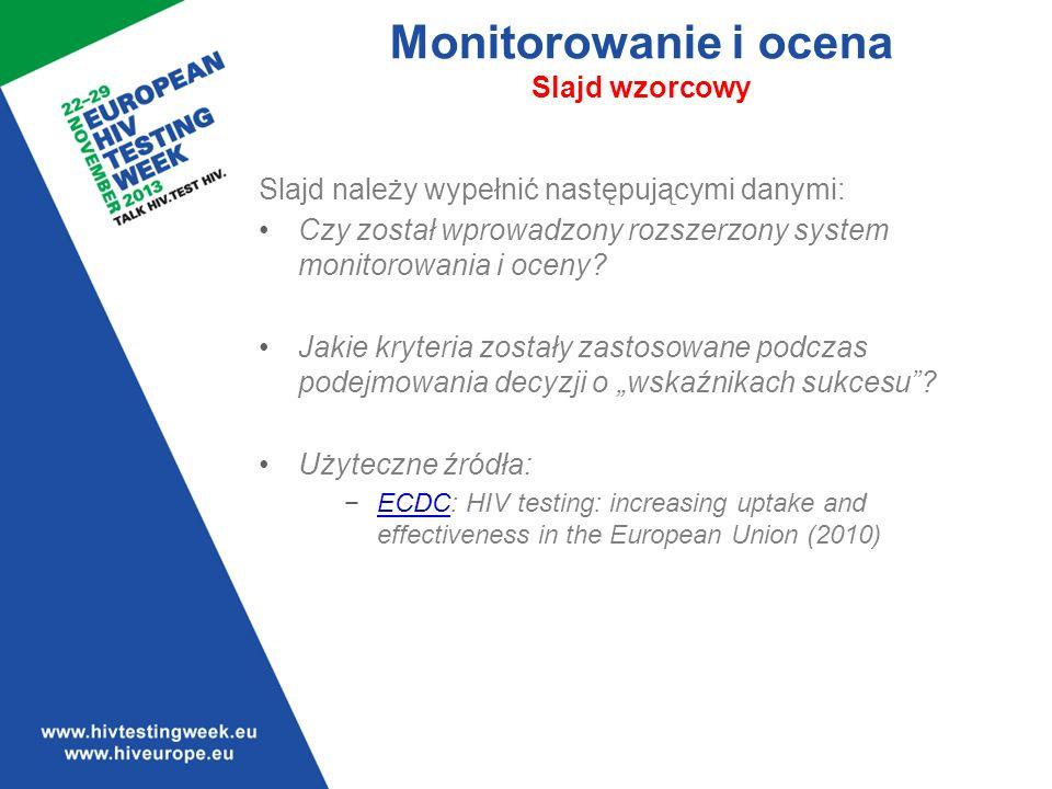 Monitorowanie i ocena Slajd wzorcowy Slajd należy wypełnić następującymi danymi: Czy został wprowadzony rozszerzony system monitorowania i oceny.