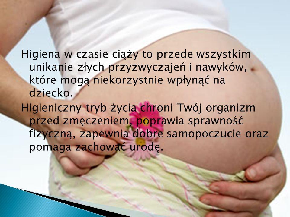 Higiena w czasie ciąży to przede wszystkim unikanie złych przyzwyczajeń i nawyków, które mogą niekorzystnie wpłynąć na dziecko. Higieniczny tryb życia