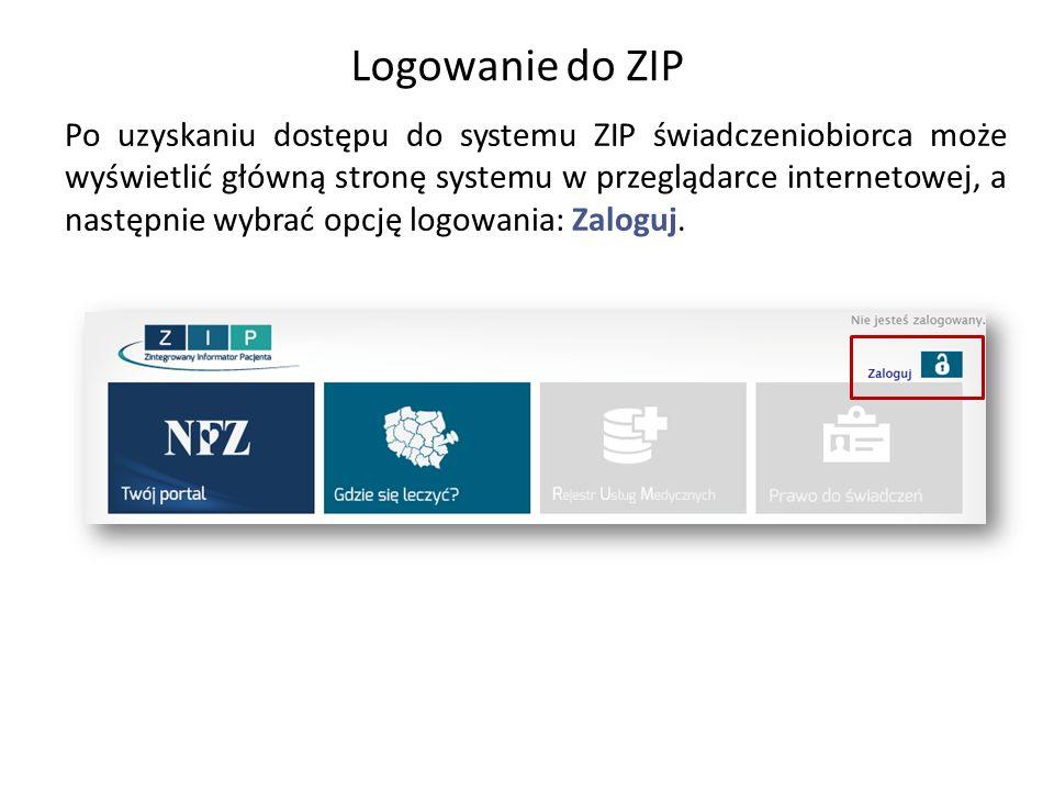 Logowanie do ZIP Po uzyskaniu dostępu do systemu ZIP świadczeniobiorca może wyświetlić główną stronę systemu w przeglądarce internetowej, a następnie