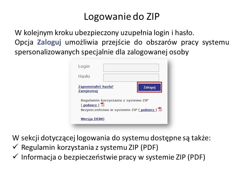 Logowanie do ZIP W kolejnym kroku ubezpieczony uzupełnia login i hasło. Opcja Zaloguj umożliwia przejście do obszarów pracy systemu spersonalizowanych