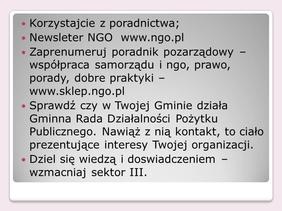 Korzystajcie z poradnictwa; Newsleter NGO www.ngo.pl Zaprenumeruj poradnik pozarządowy – współpraca samorządu i ngo, prawo, porady, dobre praktyki – w