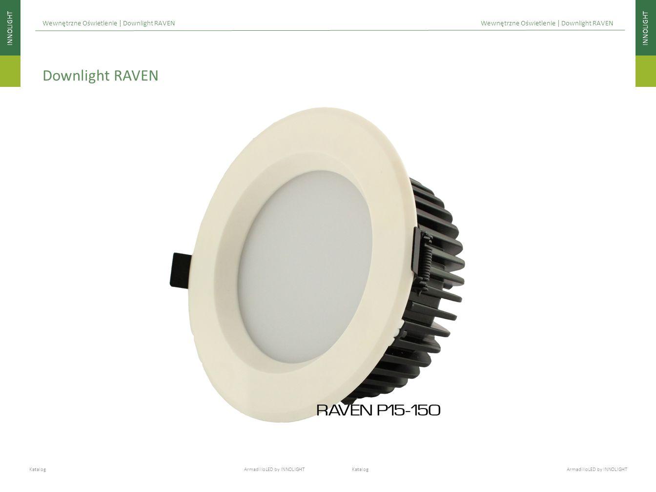 INNOLIGHT Katalog ArmadilloLED by INNOLIGHT Wewnętrzne Oświetlenie | Downlight RAVEN Downlight RAVEN