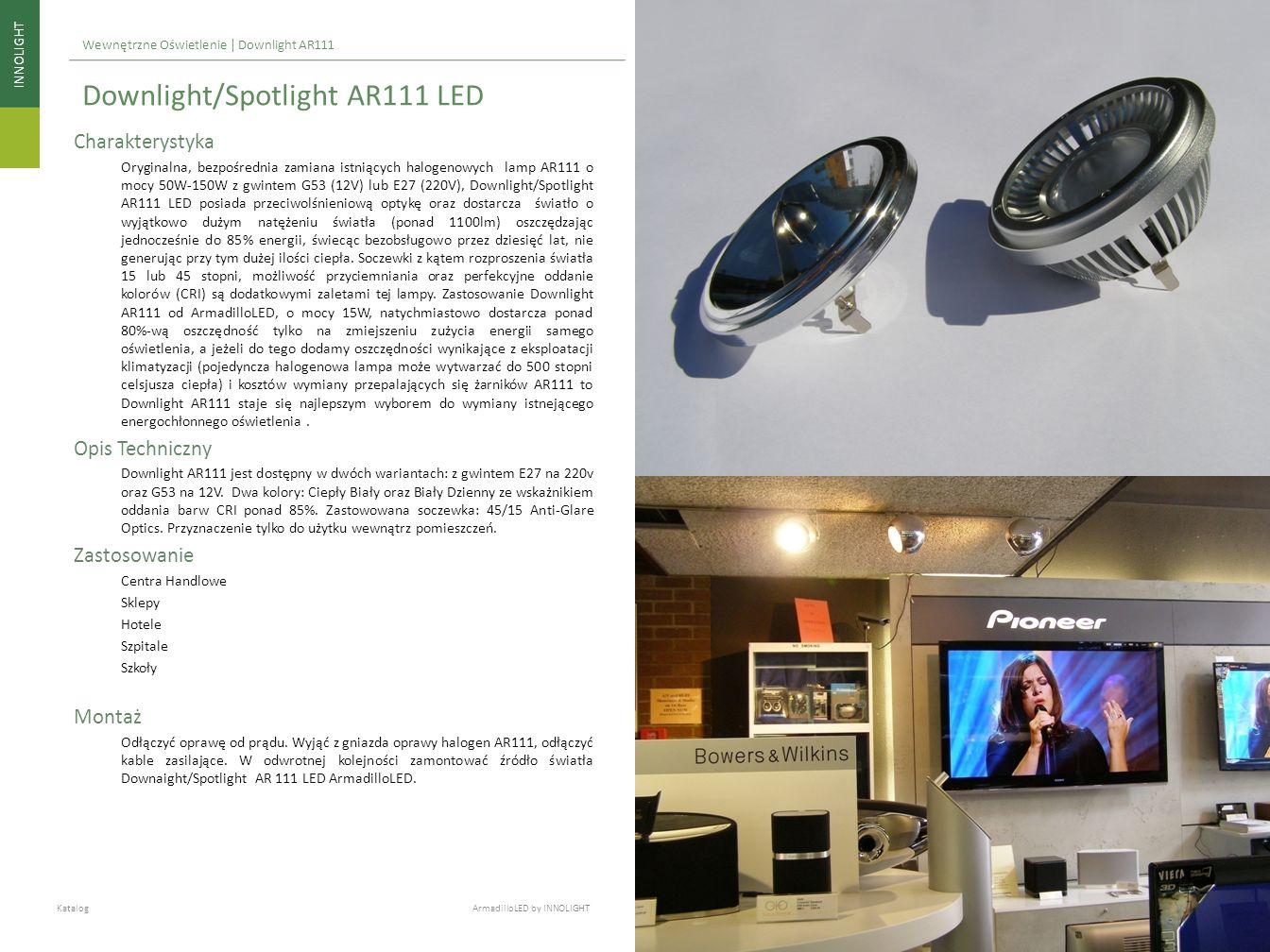 INNOLIGHT Katalog ArmadilloLED by INNOLIGHT Wewnętrzne Oświetlenie | Downlight AR111 Charakterystyka Oryginalna, bezpośrednia zamiana istniących halog