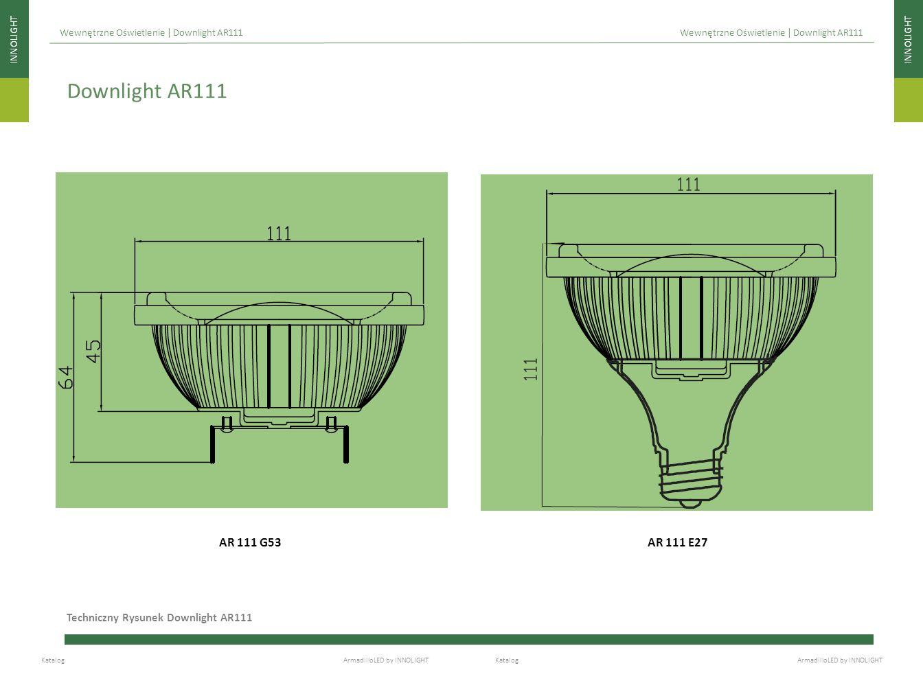 INNOLIGHT Katalog ArmadilloLED by INNOLIGHT Wewnętrzne Oświetlenie | Downlight AR111 Techniczny Rysunek Downlight AR111 Downlight AR111 AR 111 G53AR 1