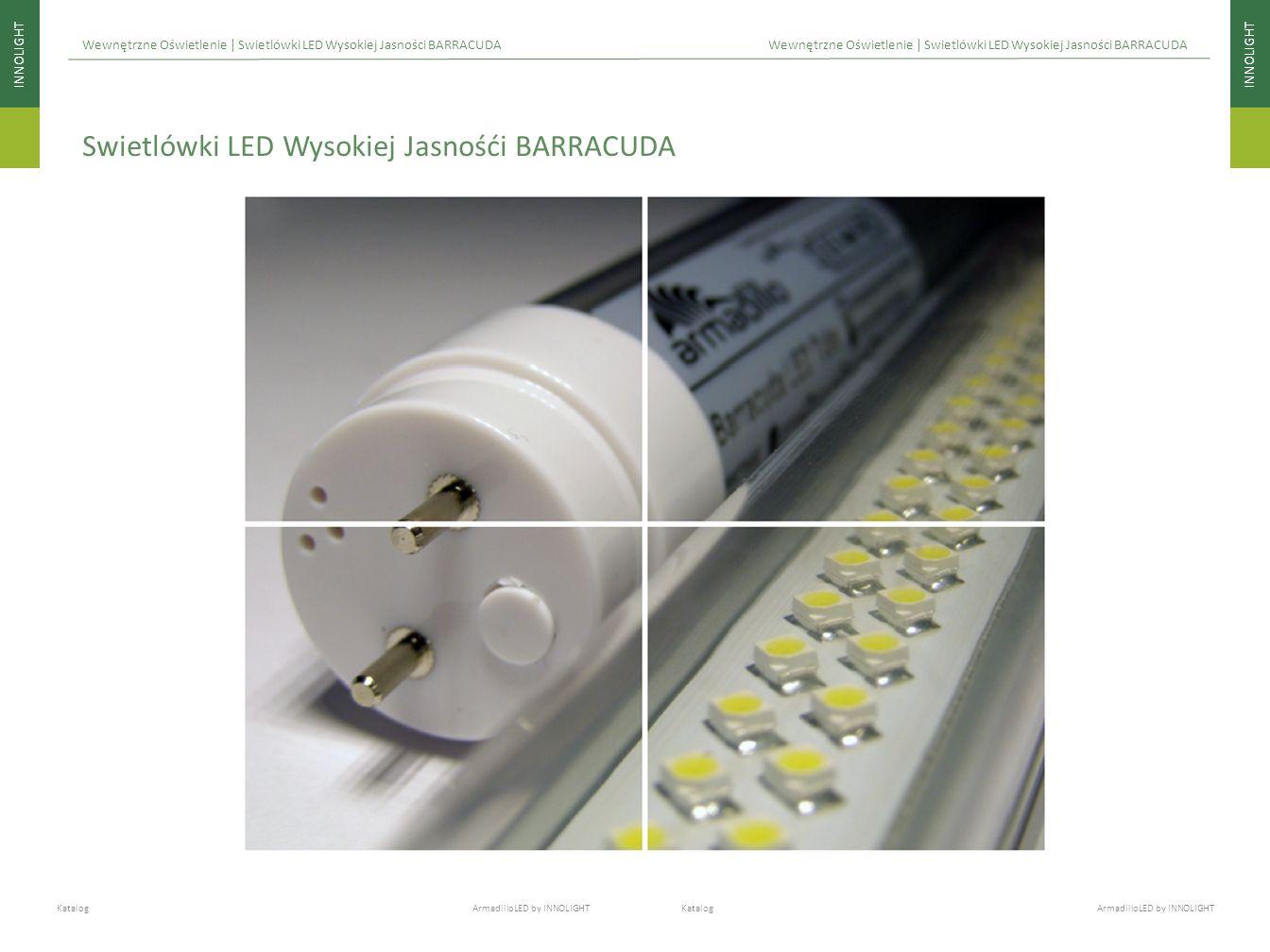 INNOLIGHT Katalog ArmadilloLED by INNOLIGHT Wewnętrzne Oświetlenie | Swietlówki LED Wysokiej Jasności BARRACUDA Swietlówki LED Wysokiej Jasnośći BARRA