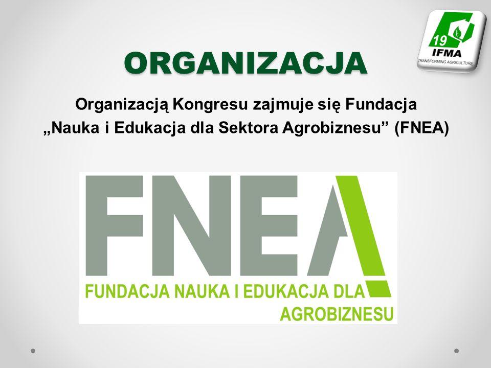 ORGANIZACJA Organizacją Kongresu zajmuje się Fundacja Nauka i Edukacja dla Sektora Agrobiznesu (FNEA)