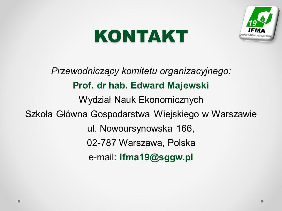 KONTAKT Przewodniczący komitetu organizacyjnego: Prof. dr hab. Edward Majewski Wydział Nauk Ekonomicznych Szkoła Główna Gospodarstwa Wiejskiego w Wars