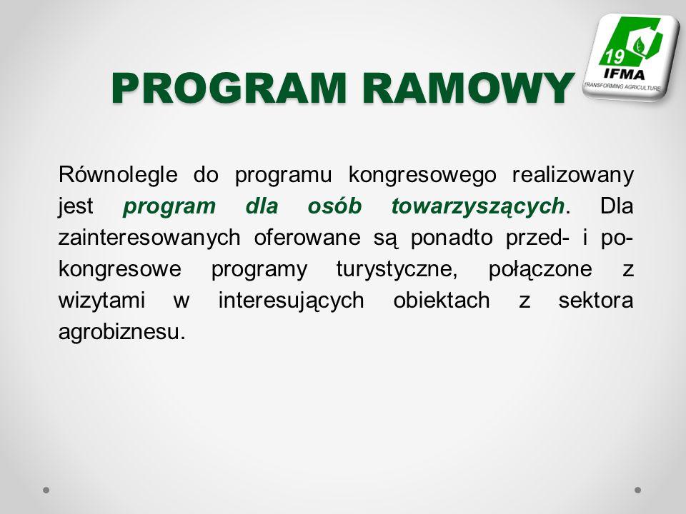PROGRAM RAMOWY Równolegle do programu kongresowego realizowany jest program dla osób towarzyszących. Dla zainteresowanych oferowane są ponadto przed-