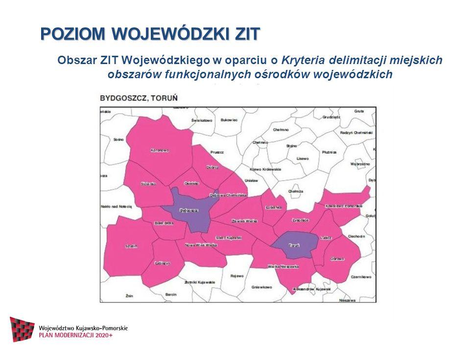 Obszar ZIT Wojewódzkiego w oparciu o Kryteria delimitacji miejskich obszarów funkcjonalnych ośrodków wojewódzkich POZIOM WOJEWÓDZKI ZIT