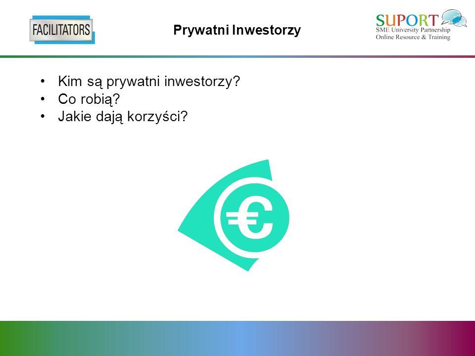 Prywatni Inwestorzy Kim są prywatni inwestorzy? Co robią? Jakie dają korzyści?
