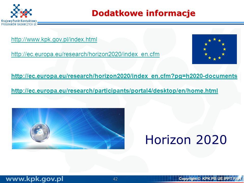42 Copyright © KPK PB UE IPPT PAN Dodatkowe informacje http://www.kpk.gov.pl/index.html http://ec.europa.eu/research/horizon2020/index_en.cfm http://e