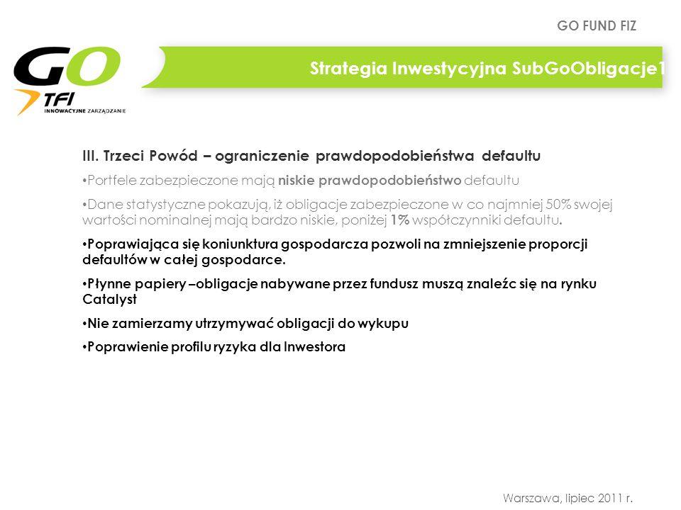 GO FUND FIZ Warszawa, lipiec 2011 r. Strategia Inwestycyjna SubGoObligacje1 III. Trzeci Powód – ograniczenie prawdopodobieństwa defaultu Portfele zabe