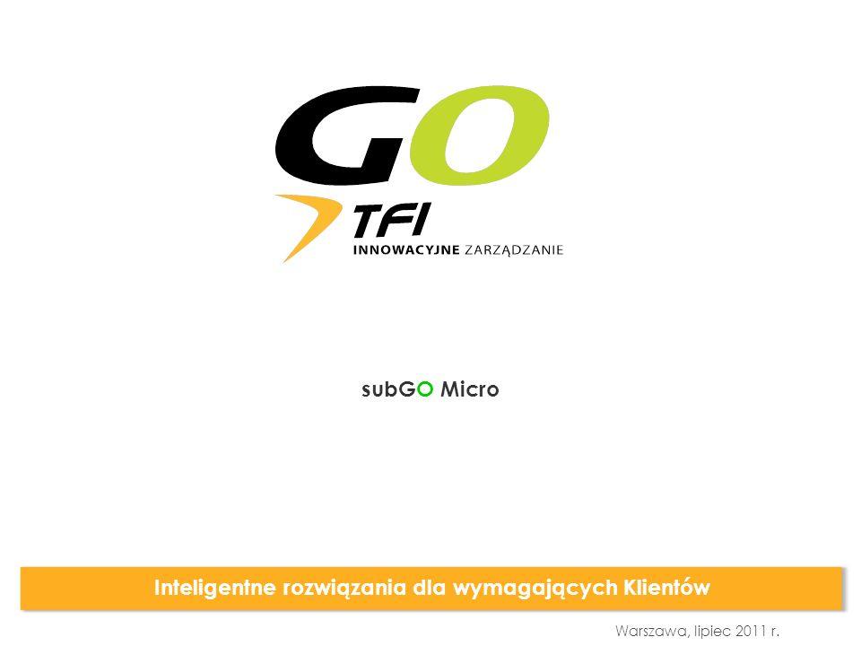 Warszawa, lipiec 2011 r. Inteligentne rozwiązania dla wymagających Klientów subGO Micro