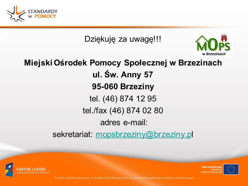 Dziękuję za uwagę!!.Miejski Ośrodek Pomocy Społecznej w Brzezinach ul.