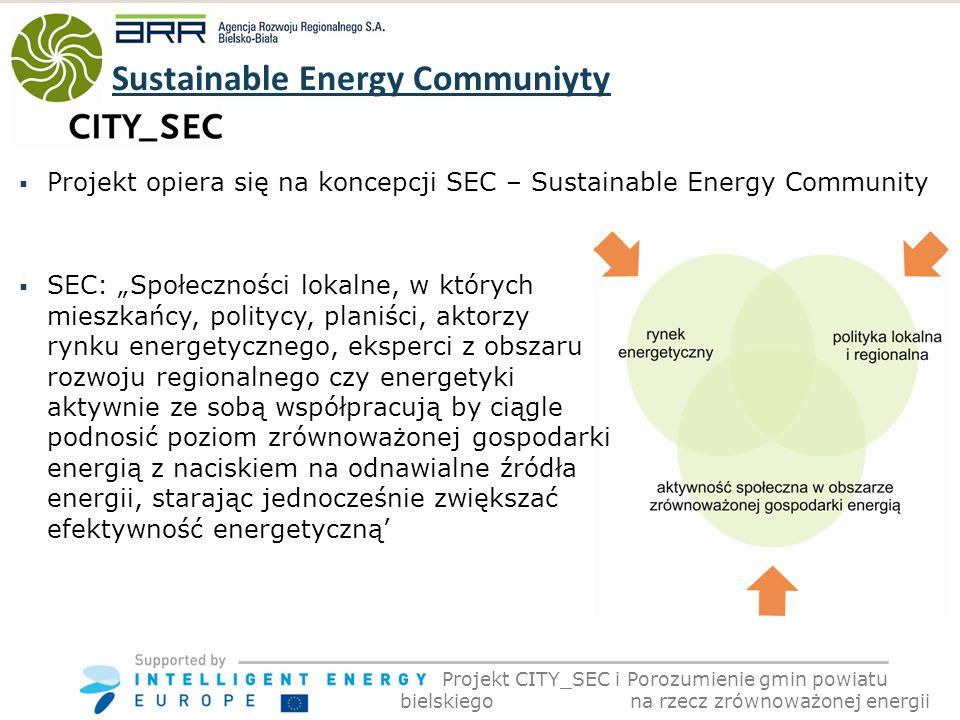 Projekt opiera się na koncepcji SEC – Sustainable Energy Community SEC: Społeczności lokalne, w których mieszkańcy, politycy, planiści, aktorzy rynku energetycznego, eksperci z obszaru rozwoju regionalnego czy energetyki aktywnie ze sobą współpracują by ciągle podnosić poziom zrównoważonej gospodarki energią z naciskiem na odnawialne źródła energii, starając jednocześnie zwiększać efektywność energetyczną Sustainable Energy Communiyty Projekt CITY_SEC i Porozumienie gmin powiatu bielskiego na rzecz zrównoważonej energii