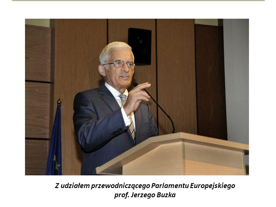 Z udziałem przewodniczącego Parlamentu Europejskiego prof. Jerzego Buzka